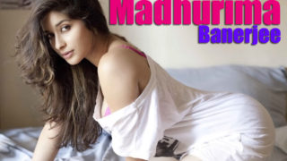 Madhurima Banerjee Stunning Hot & Spicy Photoshoot..Miss At Your Own Risk