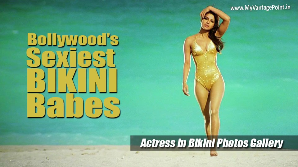 Collection of All bikini scene of actress, bollywood actress in bikini photos gallery
