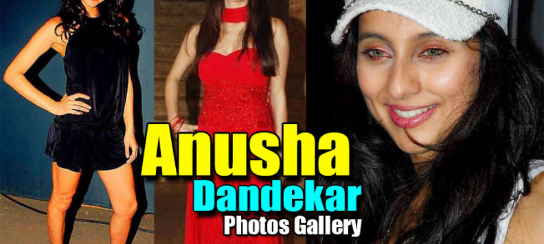 Anusha Dandekar hottest photos collection