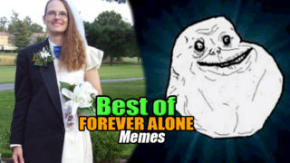Best of the best FOREVER ALONE Memes