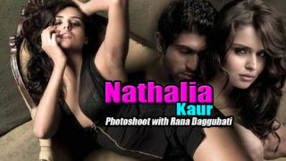 Nathalia Kaur Hot & Steamy Photoshoot With South Star Rana Daggubati