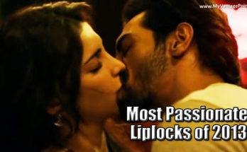 Most Passionate Liplocks of 2013 in Bollywood