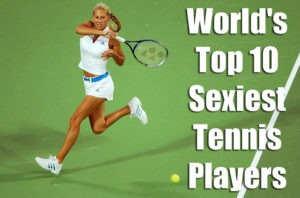 World's Top 10 Sexiest Tennis Players