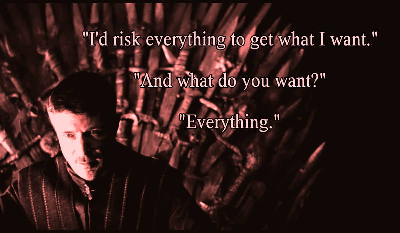Petyr Baelish quote about everything