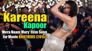 Kareena Kapoor Hot Item Song Mera Naam Mary in Movie Brothers (2015)