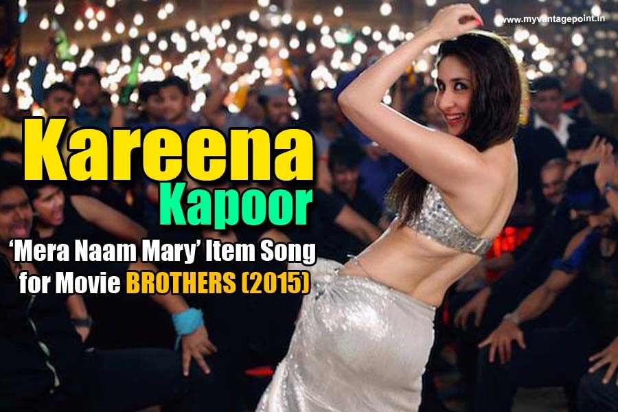Kareena Kapoor superhot item song in brothers movie