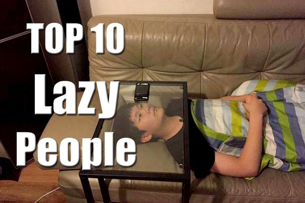 Top 10 People Who Took Laziness To Another Level