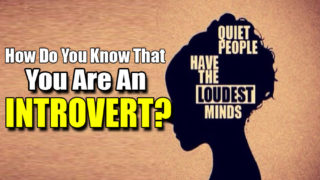 How Do You Know That You Are An Introvert?