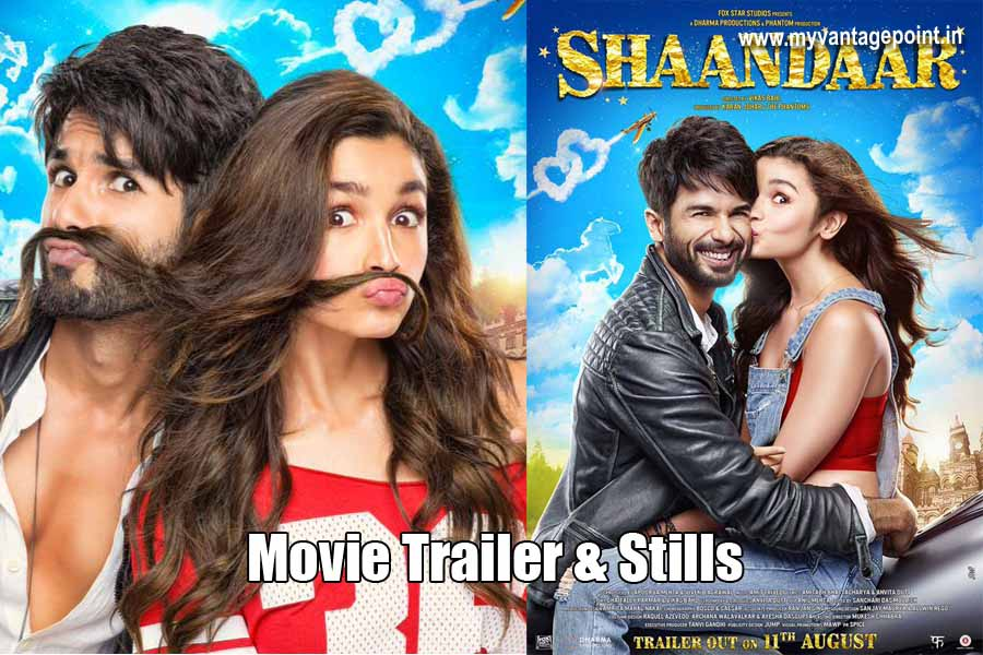 Shaandaar movie hot stills, Shaandaar movie trailer, Shaandaar movie shahid kapoor alia bhatt hot stills