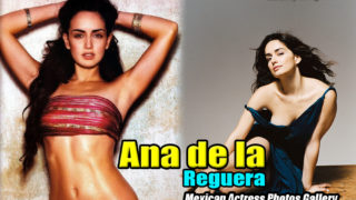 Ana de la Reguera – Photo Gallery of Superhot Maxican Actress