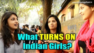 Indian girls on what turns on them video, indian girls interview, indian girls bold answers
