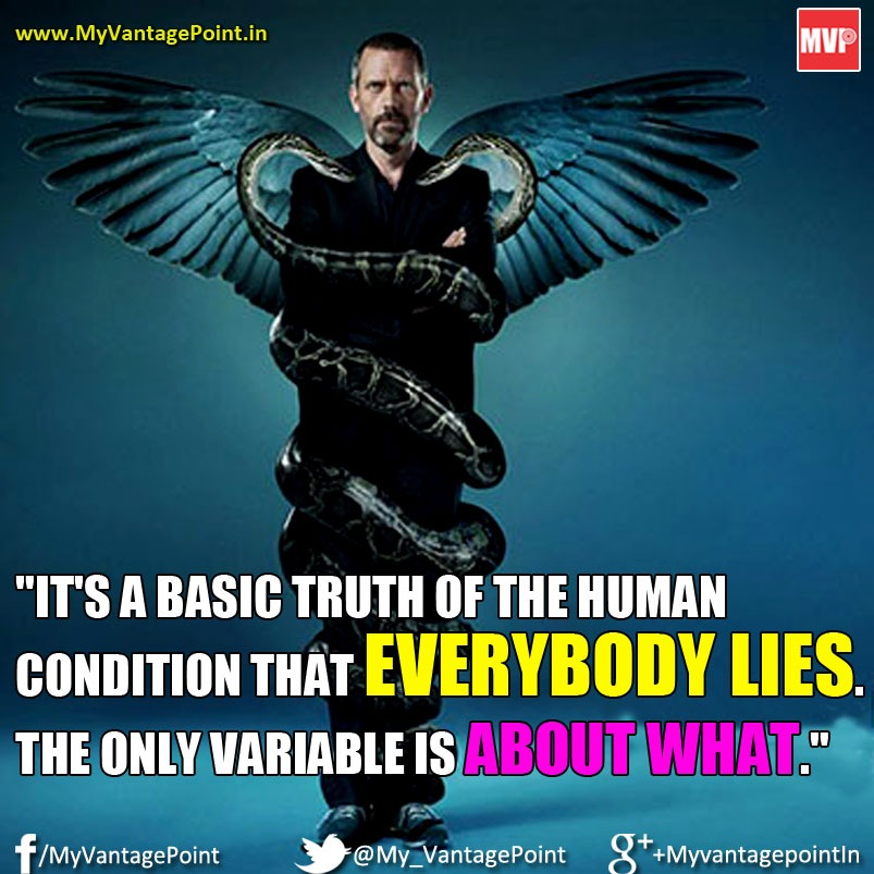 Dr House quote on lies, best quote of House MD Show, Dr House Everybody lies quote