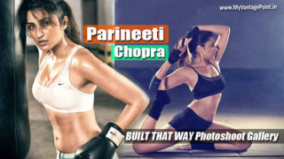 Parineeti Chopra Hottest 'BUILT THAT WAY' Photoshoot Ever