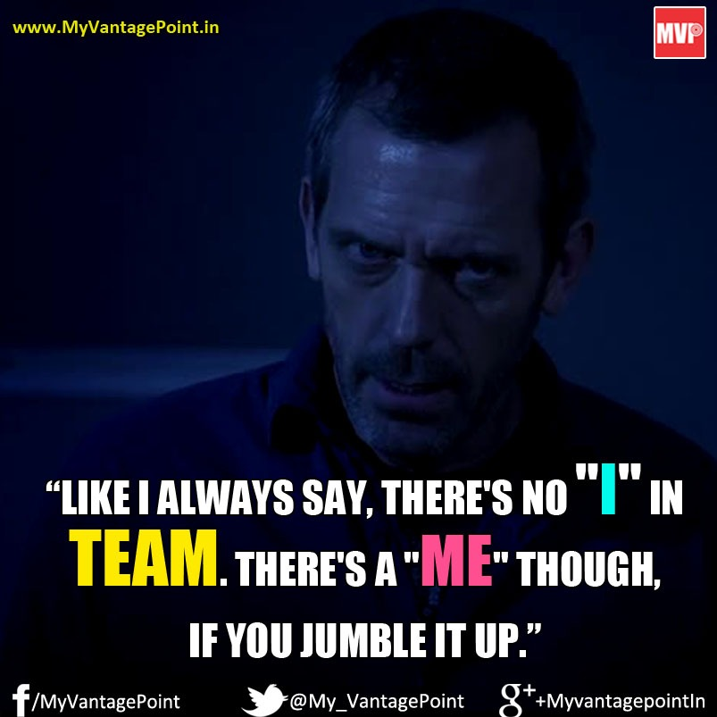 Dr House quote on team, best quote on team, best quotes from Dr House