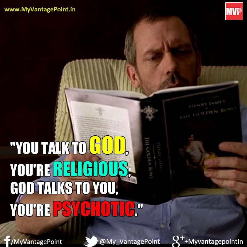 Dr House Quote on God, Best quote on God, Best funny quote on god, funniest quotes by Dr House