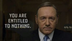 President Frank Underwood's Speech 'You Are Entitled to Nothing' in House of Cards