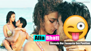 Alia Bhatt Reveals Her Favourite Sex Position!!