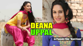"Actress Deana Uppal in Punjabi Film ""Hard Kaur"""