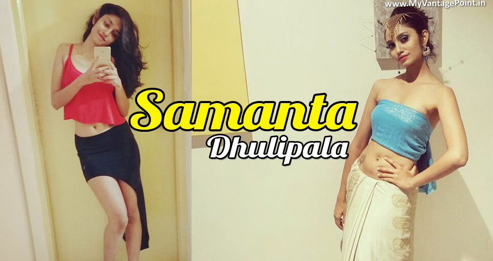 Samanta Dhulipala profile, Samanta Dhulipala biography, Samanta Dhulipala photos