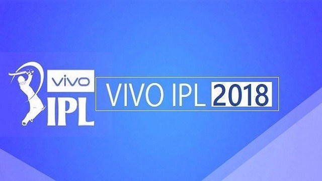 VIVO IPL 2018 Schedule, VIVO IPL 2018 Time Table, All you want to know about Vivo IPL 2018