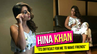 Hina Khan says Its Difficult for me to make friends