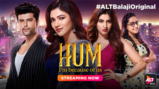 Hum - I'm because of us, ALTBalaji App Website, Kushal Tandon New Show, Karishma Sharma New Show,