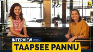 Taapsee Pannu Interview With Anupama Chopra, Taapsee Pannu about Mulk, Taapsee Pannu about Manmarziyan