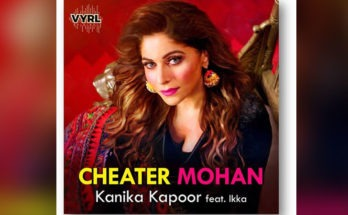 Kanika Kapoor, Cheater Mohan Song by Kanika Kapoor