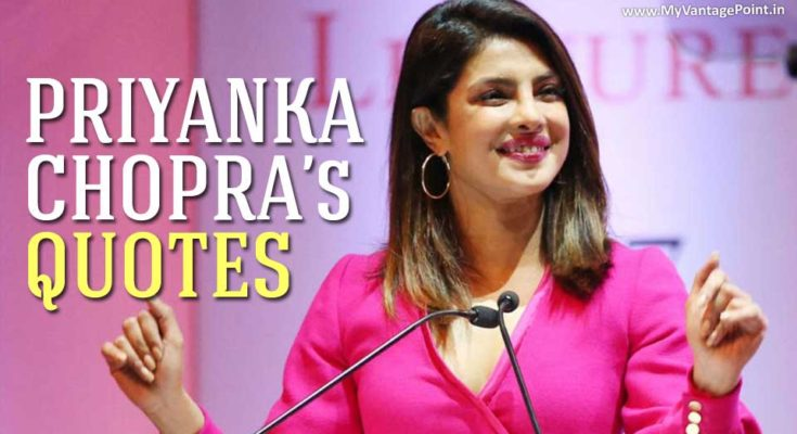 20 Best Quotes from Priyanka Chopra Which Defines Why She is so Successful