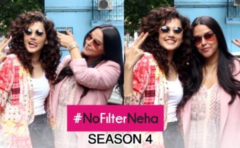 Taapsee Pannu gets candid on #NoFilterNeha Season 4