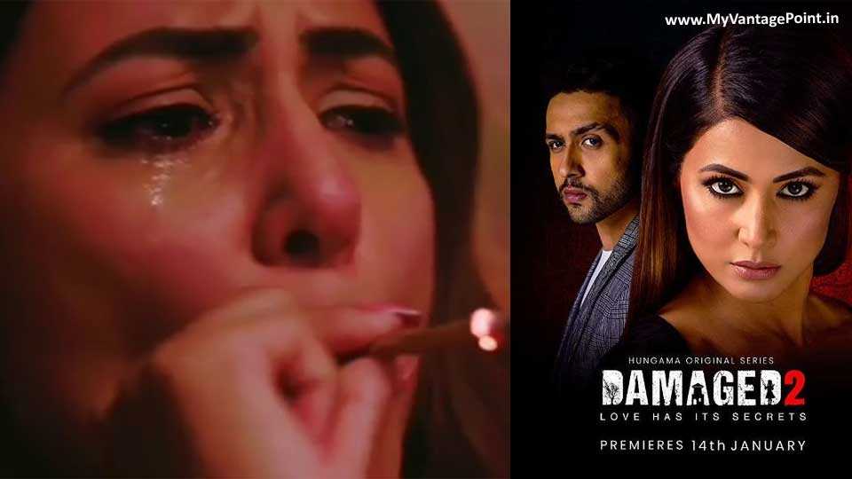 TV Bahu Hina Khan learns to smoke for her role in MX Player Web Series – 'Damaged 2'
