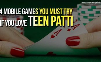 4 Mobile games you must try if you love Teen Patti