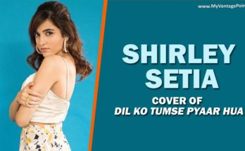 Shirley-Setia's-cover-of-Dil-Ko-Tumse-Pyaar-Hua-from-Rehnaa-Hai-Terre-Dil-Mein