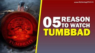 Tumbbad – 05 Reasons to Watch This Anand Gandhi Directorial Movie
