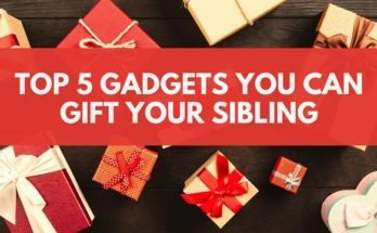 Top 5 gadgets you can gift your sibling