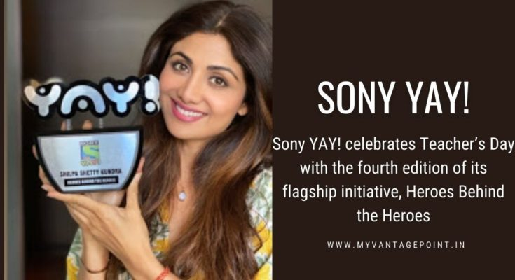 Sony YAY! celebrates Teacher's Day with the fourth edition of its flagship initiative, Heroes Behind the Heroes
