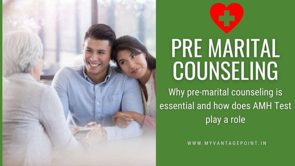 Why pre Marital counseling is essential and how does AMH test play a role