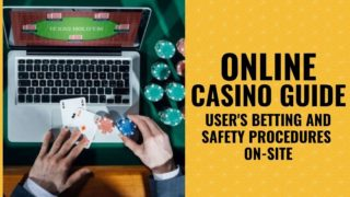 Online Casino Guide: User's Betting and Safety Procedures On-Site