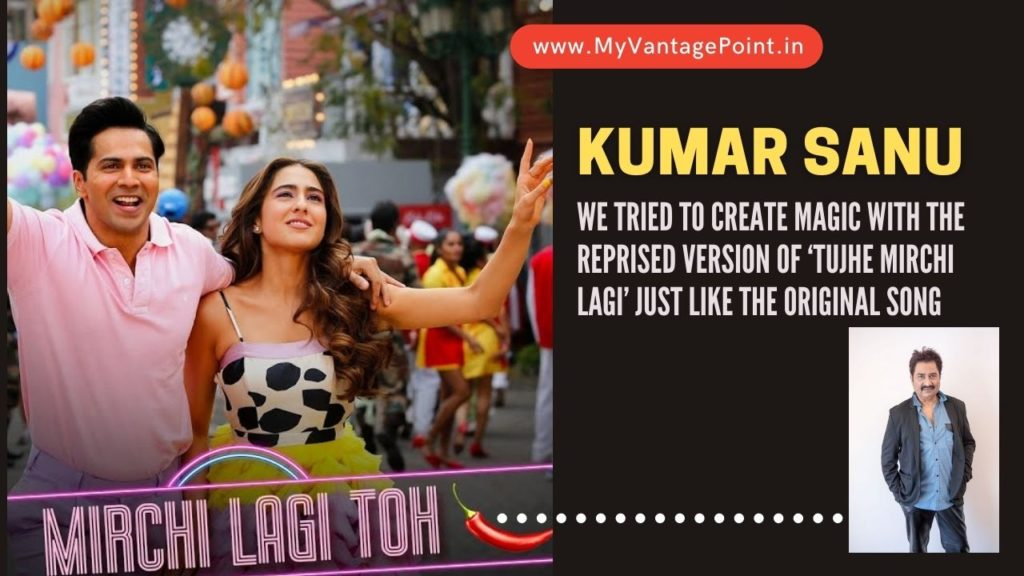We tried to create magic with the reprised version of 'Tujhe Mirchi Lagi' just like the original song: Kumar Sanu