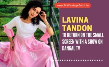 lavina-tandon-to-return-on-the-small-screen-with-a-show-on-dangal-tv