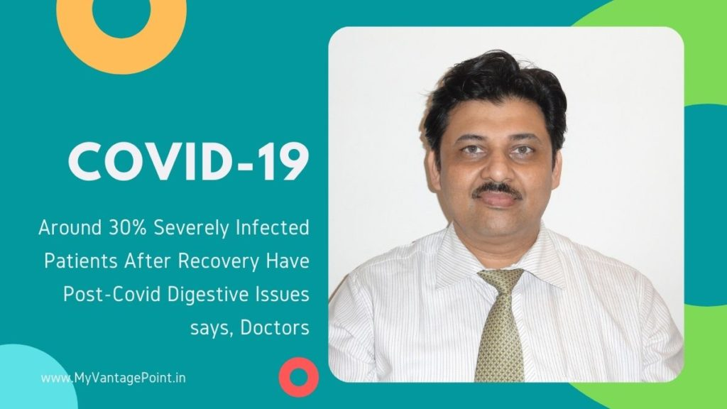 Around 30% Severely Infected Patients After Recovery Have Post-Covid Digestive Issues says, Doctors