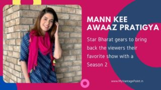 Star Bharat gears to bring back the viewers their favorite show Mann Kee Awaaz Pratigya with a Season 2
