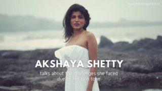 Akshaya Shetty talks about the challenges she faced due to her skin tone