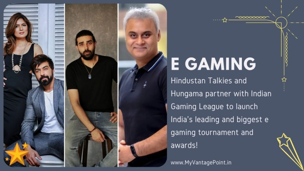 Hindustan Talkies and Hungama partner with Indian Gaming League to launch India's leading and biggest e gaming tournament and awards!