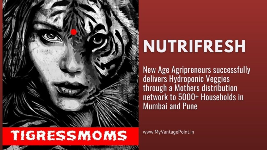 New Age Agripreneurs Nutrifresh successfully delivers Hydroponic Veggies through a Mothers distribution network to 5000+ Households in Mumbai and Pune