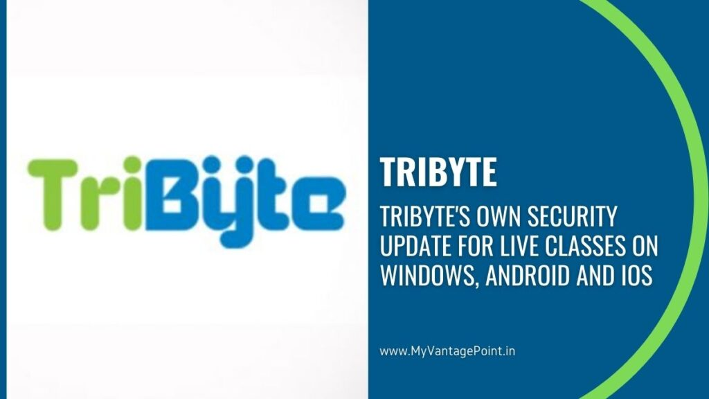 TriByte's own Security Update for Live classes on Windows, Android and iOS