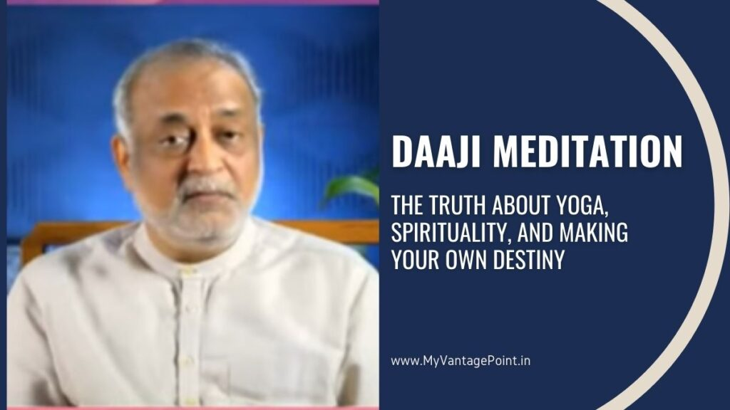 Daaji Meditation: The Truth about Yoga, Spirituality, and Making Your Own Destiny