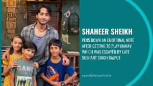 Shaheer Sheikh pens down an emotional note after getting to play Manav which was essayed by late Sushant Singh