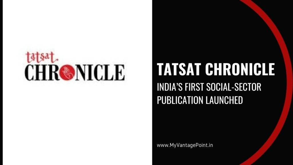 Tatsat Chronicle – India's first social-sector publication launched