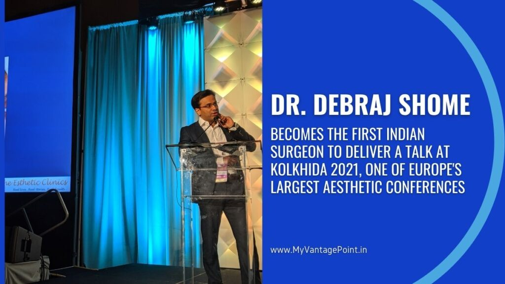 Dr Debraj Shome Becomes the First Indian Surgeon to Deliver a Talk at Kolkhida 2021, one of Europe's largest aesthetic conferences